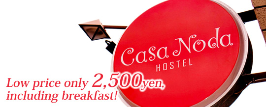 Low price only 2,500yen,  including breakfast!