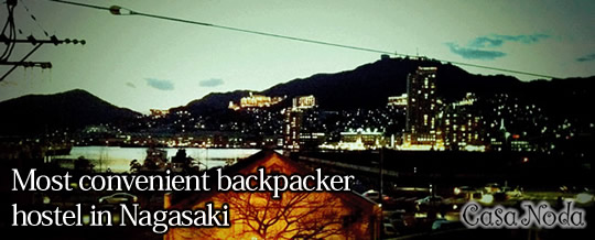 Most convenient backpacker hostel in Nagasaki